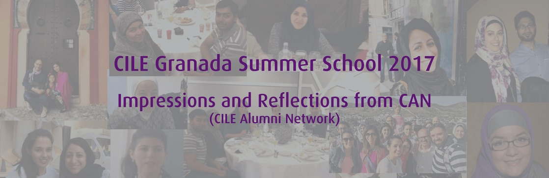[CILE Alumni] Impressions and reflections on CILE Granada Summer School 2017