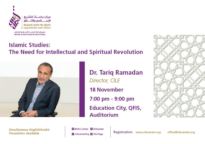 [Update: video] Dr Tariq Ramadan Calls for an Intellectual and Spiritual Revolution in Islamic Studies