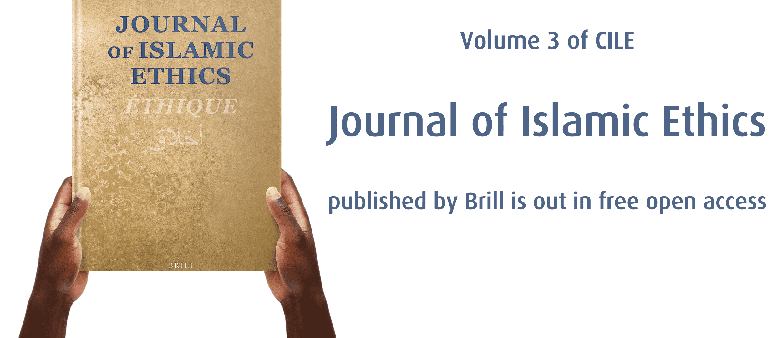 "Volume 3 of CILE ""Journal of Islamic Ethics"" published by Brill is out in free open access"