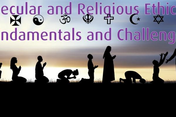 "Embedded thumbnail for 11/2018 Lecture ""Secular and Religious Ethics: Fundamentals and Challenges"""