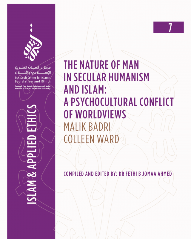 7/14 The Nature of Man in Secular Humanism and Islam: A Psychocultural Conflict of Worldviews