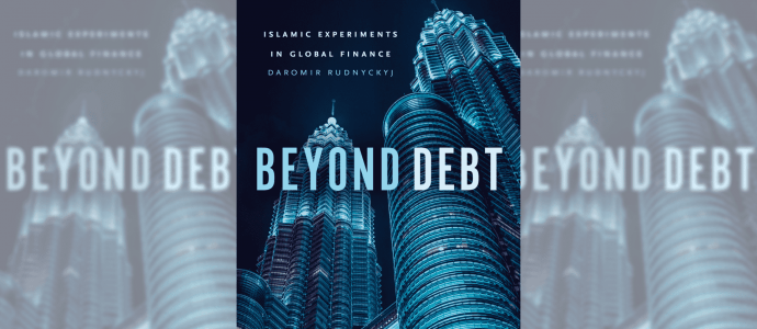 Beyond Debt: Islamic Experiments in Global Finance