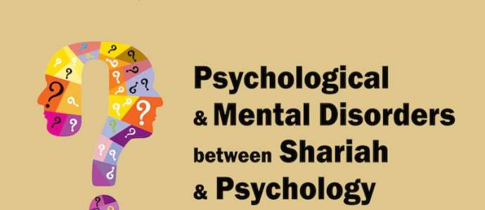 11/2014 Mental & Psychological Disorders between Shariah & Psychology