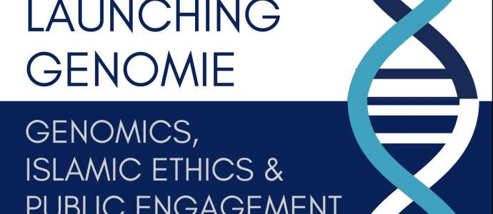 Launching Genomie: genomics, Islamic ethics & public engagement