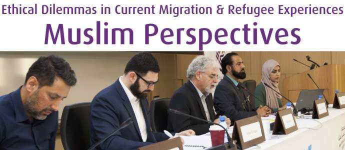 Embedded thumbnail for 01/2018 Ethical Dilemmas in Current Migration & Refugee Experiences: Muslim Perspectives