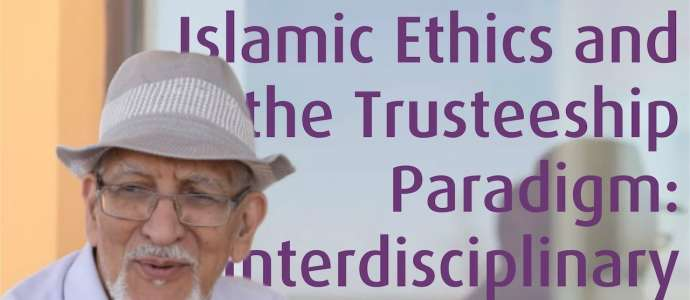Embedded thumbnail for Islamic Ethics and the Trusteeship Paradigm: Interdisciplinary Explorations